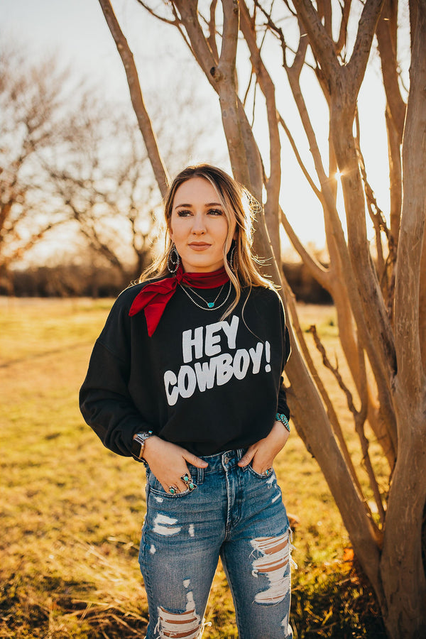 Hey Cowboy Sweatshirt