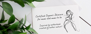 Certified Organic Skincare for mums and mums to be