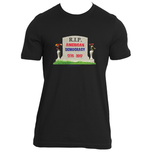 RIP Democracy - The Dump Trump Dump T-Shirt