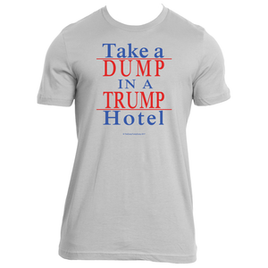 Take a Dump in a Trump Hotel - The Dump Trump Dump T-Shirt