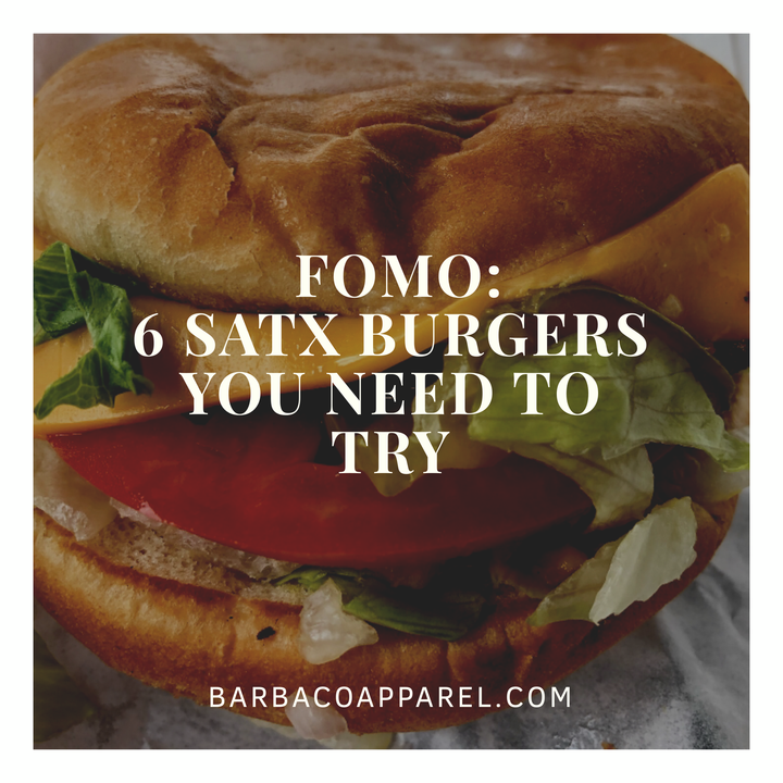 FOMO: 6 SATX Burgers You Need to Try