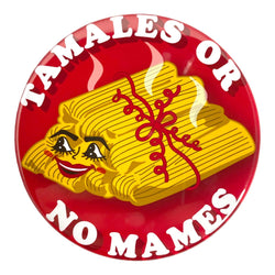 Tamales or No Mames Magnet or Mirror