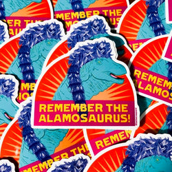 Remember the Alamosaurus! Vinyl Sticker