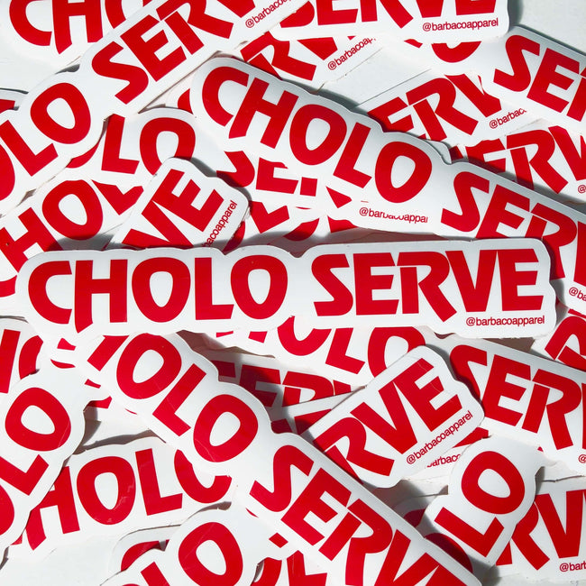 Cholo Serve Vinyl Sticker