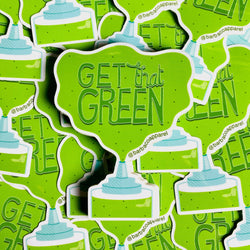 Get that Green Vinyl Sticker