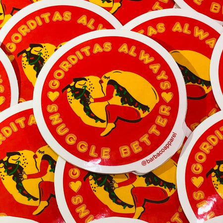 Gorditas Always Snuggle Better Vinyl Sticker