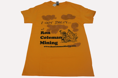 Gold I Got Dirty At Ron Coleman Mining T Shirt