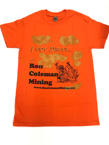 Short Sleeve Orange T Shirt With I Got Dirty At Ron Coleman Mining Graphic