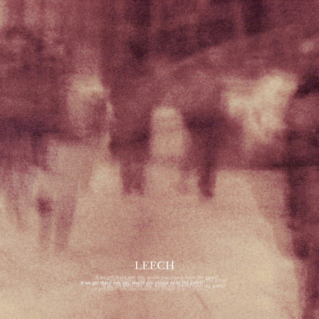 LEECH - If We Get There One Day, Would You Please Open The Gates? [CD]