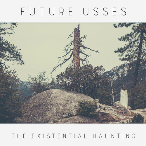 FUTURE USSES - The Existential Haunting [CD]