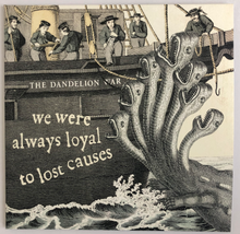 THE DANDELION WAR - We Were Always Loyal To Lost Causes [2xLP]