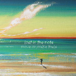 LOST IN THE RIOTS - Move On, Make Trails [2xLP]