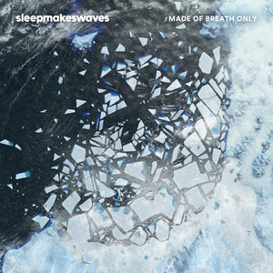 SLEEPMAKESWAVES - Made of Breath Only [CD]