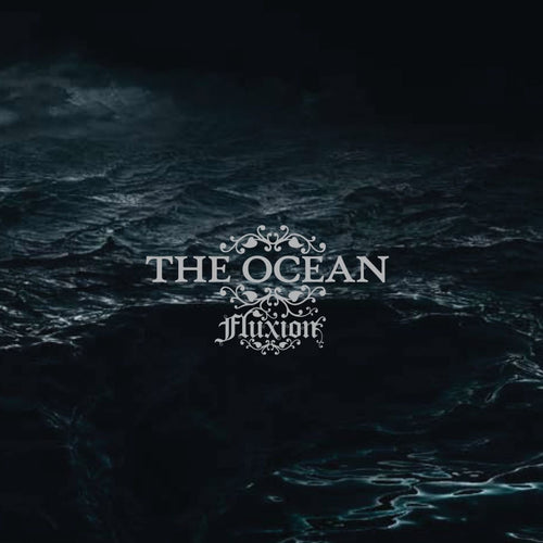 THE OCEAN - Fluxion [CD]