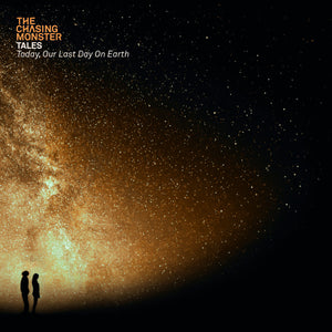 THE CHASING MONSTER - Tales - Today Our Last Day On Earth [CD]