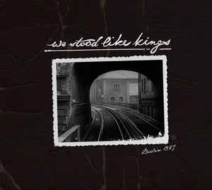 WE STOOD LIKE KINGS - Berlin 1927 [CD]
