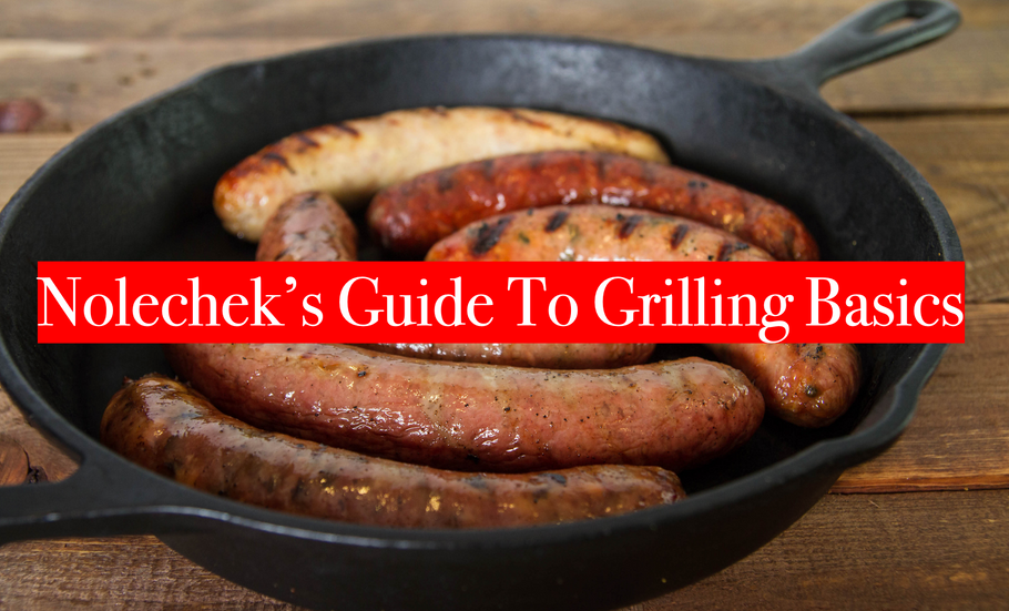 Nolechek's Guide to Grilling Basics