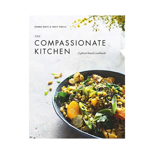 The Compassionate Kitchen Cookbook $29.95 - GoodnessMe