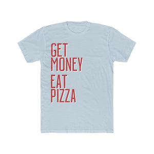 Get Money Eat Pizza