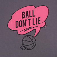 BALL DON'T LIE TEE (Charcoal Gray)