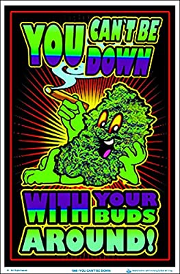 You Can't Be Down with Your Buds Around Blacklight Poster  Blockmounted