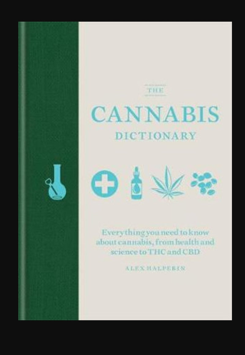 The Cannabis Dictionary  Everything you need to know about cannabis, from health and science to THC and CBD  By: Alex Halperin