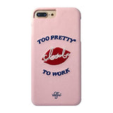 Valfre(ヴァルフェー) TOO PRETTY TO WORK iPhone8/7/6/6sPlusケース