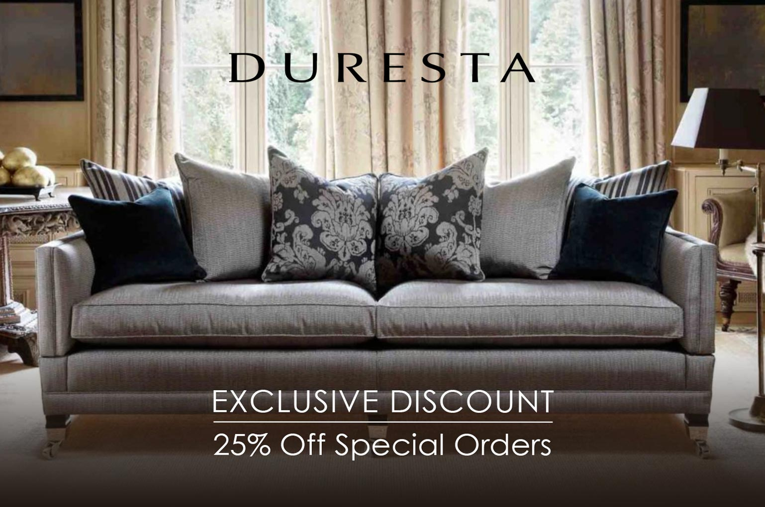 25% Off Duresta Special Orders