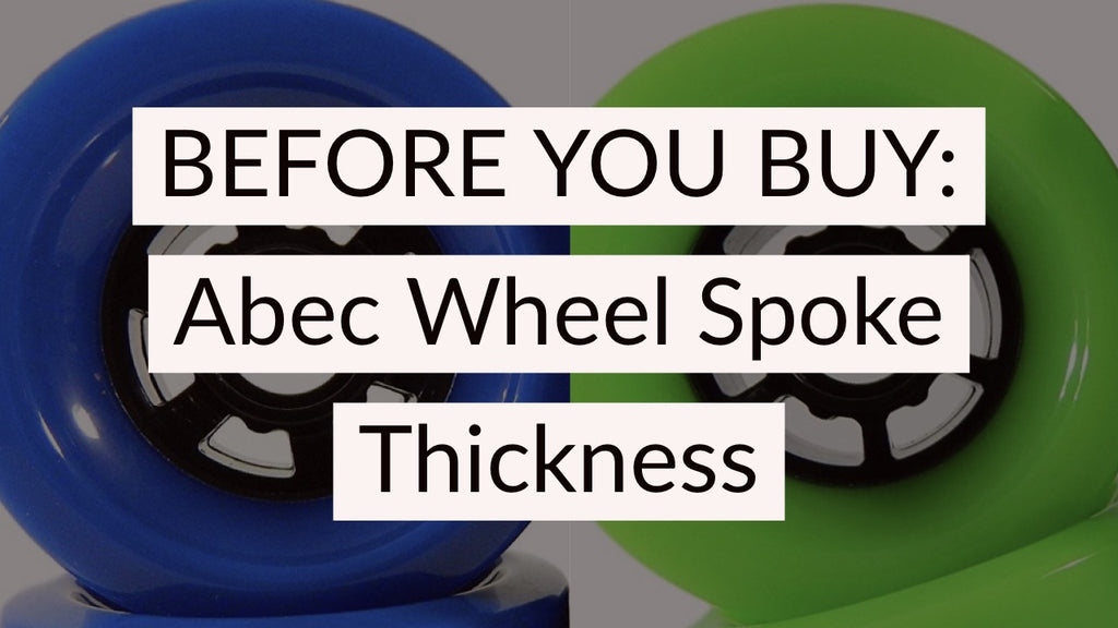 Before You Buy: Abec Wheels Spoke Thickness