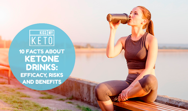 10 Facts About Ketone Drinks: Efficacy, Risks and Benefits