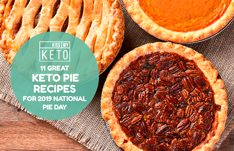 11 Great Keto Pie Recipes for 2019 National Pie Day