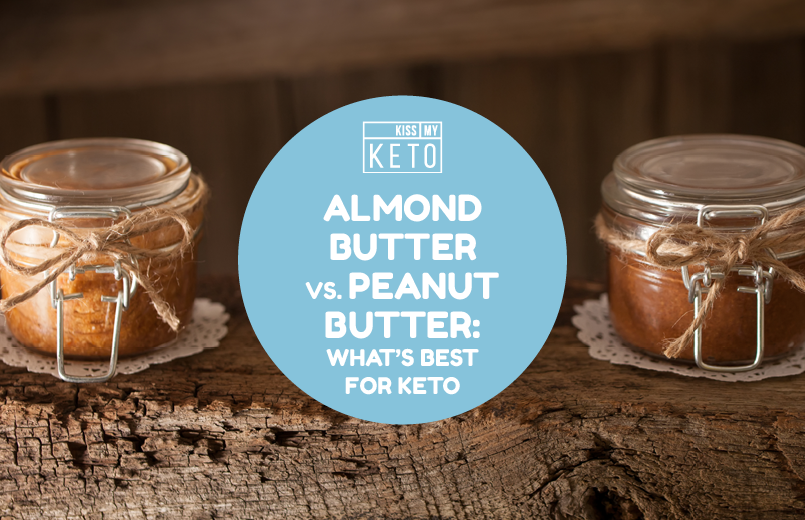 Almond Butter vs. Peanut Butter: What's Best for Keto