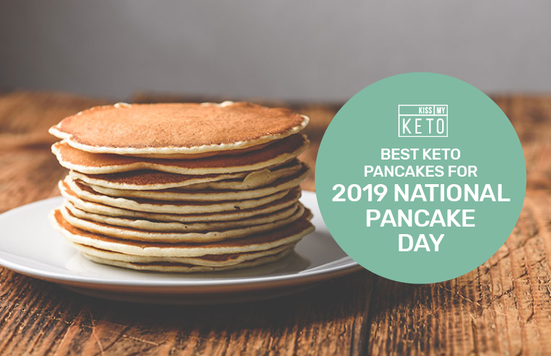Best Keto Pancakes for 2019 National Pancake Day
