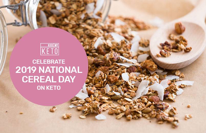 Celebrate 2019 National Cereal Day on Keto