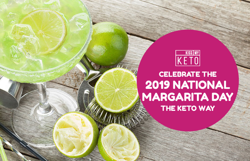 Celebrate the 2019 National Margarita Day the Keto Way