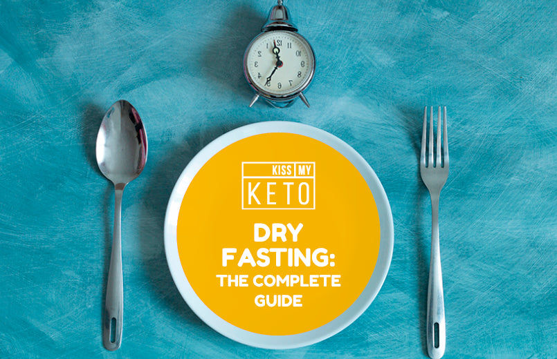 Dry Fasting: The Complete Guide - Kiss My Keto