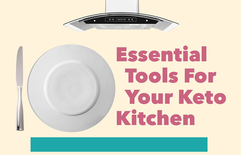 10 Essential Tools for Your Keto Kitchen