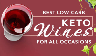 The 7 Best Low Carb Keto Wines for All Occasions