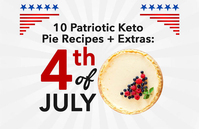 10 Patriotic Keto Pie Recipes + Extras: 4th of July