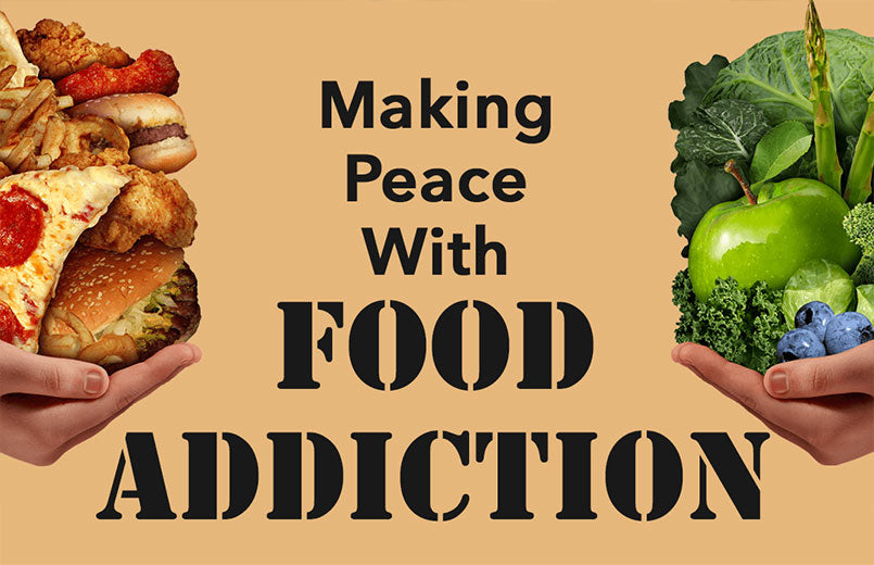 Making Peace With Food Addiction