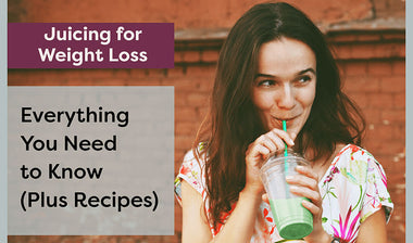 Juicing for Weight Loss: Everything You Need to Know [Plus Recipes]