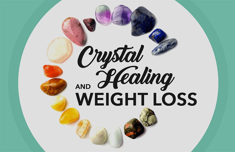 Crystal Healing and Weight Loss