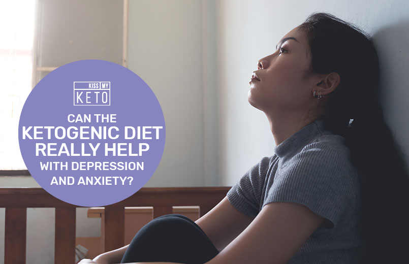 Can The Ketogenic Diet Really Help With Depression and Anxiety?