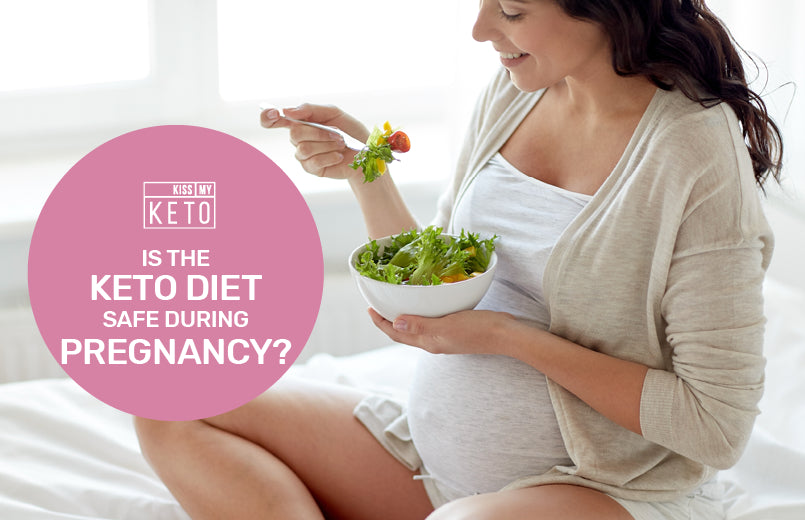 Is the keto diet safe during pregnancy and breastfeeding?