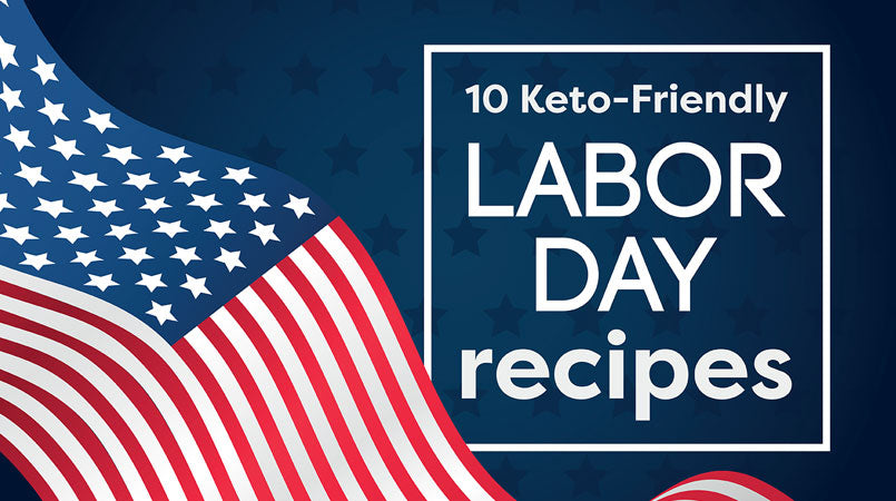 Labor Day: 10 Keto-Friendly Recipes to End Summer with a Bang