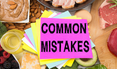 Keto Mistakes: What Your Keto Diet Could Be Missing Out On