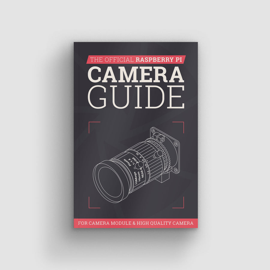 The Official Raspberry Pi Camera Guide
