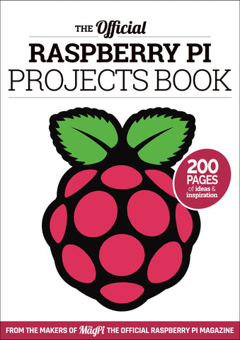 The official Raspberry Pi Projects Book - Volume 1