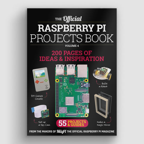 The official Raspberry Pi Projects Book - Volume 4