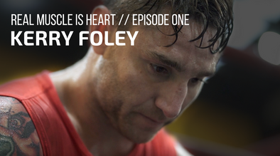 REAL MUSCLE IS HEART // Episode 001 - Kerry Foley